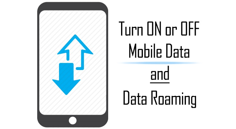 Turn ON or OFF Mobile Data and Data Roaming