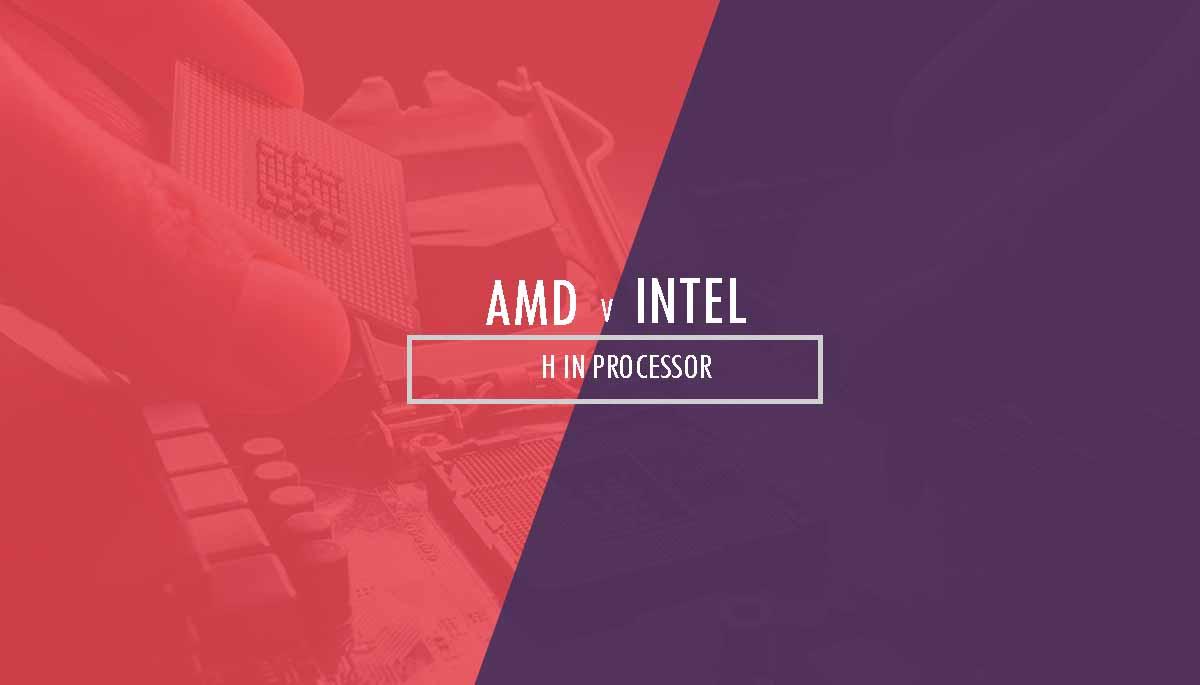 H in Processor